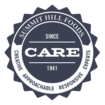 Summit Hill Foods. CARE: Creative, Approachable, Responsive, Experts. Since 1941